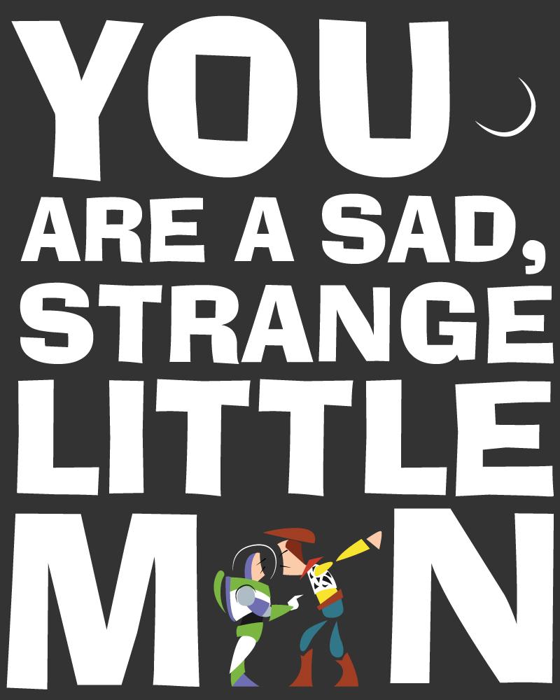 You-Are-A-Sad,-Strange-Little-Man